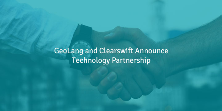 Clearswift and GeoLang announce technology partnership.