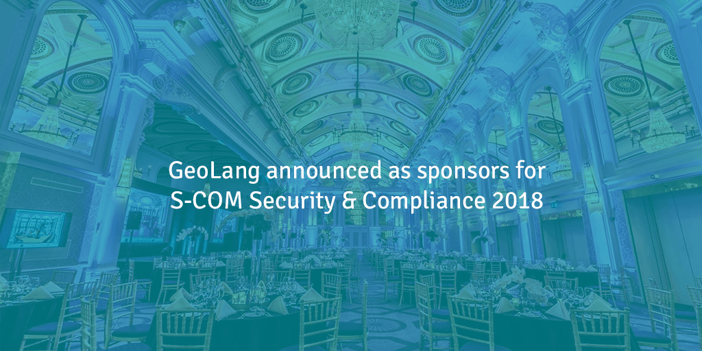 GeoLang announced as sponsors for S-COM Security & Compliance 2018