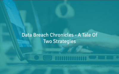 Data Breach Chronicles – A Tale Of Two Strategies