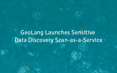 GeoLang Launches Sensitive Data Discovery Scan-as-a-Service