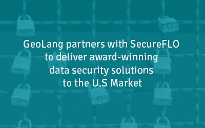 GeoLang partners with SecureFLO to deliver award-winning data security solutions to the U.S Market