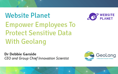 Empower Employees To Protect Sensitive Data With Geolang – Interview with Dr Debbie Garside, CEO of GeoLang